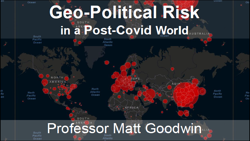 The Geopolitical Implications of the COVID Crisis with Professor Matthew Goodwin